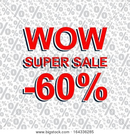 Red Sale Poster With Wow Super Sale Minus 60 Percent Text. Advertising Banner