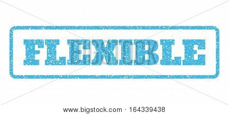 Light Blue rubber seal stamp with Flexible text. Vector tag inside rounded rectangular frame. Grunge design and dirty texture for watermark labels. Horisontal sign on a white background.