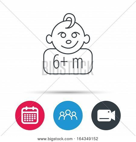 Baby face icon. Newborn child sign. Use of six months and plus symbol. Group of people, video cam and calendar icons. Vector