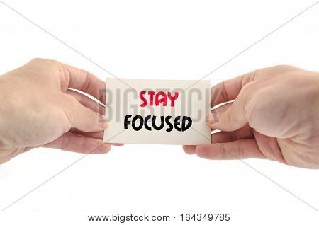 Stay focused text concept isolated over white background