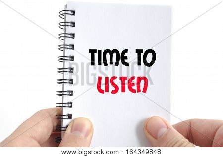Time to listen text concept isolated over white background