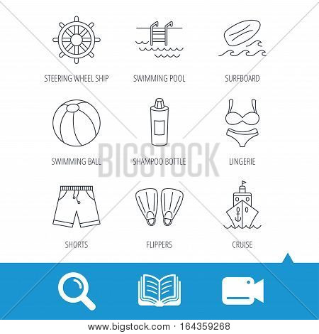 Surfboard, swimming pool and trunks icons. Beach ball, lingerie and shorts linear signs. Flippers, cruise ship and shampoo icons. Video cam, book and magnifier search icons. Vector