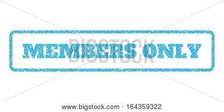 Light Blue rubber seal stamp with Members Only text. Vector tag inside rounded rectangular banner. Grunge design and dust texture for watermark labels. Horisontal sticker on a white background.