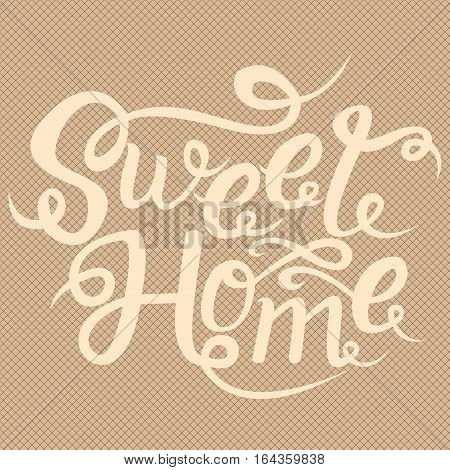 Home sweet home card. Hand drawn lettering. Modern calligraphy. Ink illustration. Hand drawing phrase. Sweet home modern brush calligraphy.