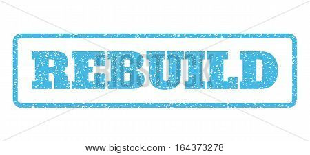 Light Blue rubber seal stamp with Rebuild text. Vector message inside rounded rectangular frame. Grunge design and unclean texture for watermark labels. Horisontal sign on a white background.