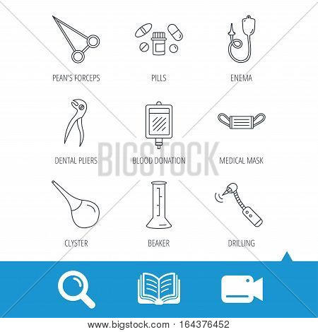 Medical mask, blood and dental pliers icons. Pills, drilling tool and clyster linear signs. Enema, lab beaker and forceps flat line icons. Video cam, book and magnifier search icons. Vector