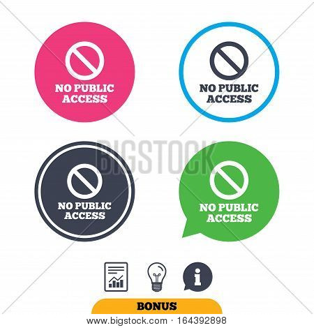 No public access sign icon. Caution stop symbol. Report document, information sign and light bulb icons. Vector