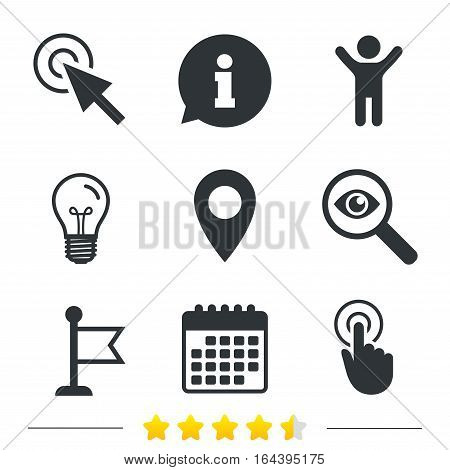 Mouse cursor icon. Hand or Flag pointer symbols. Map location marker sign. Information, light bulb and calendar icons. Investigate magnifier. Vector