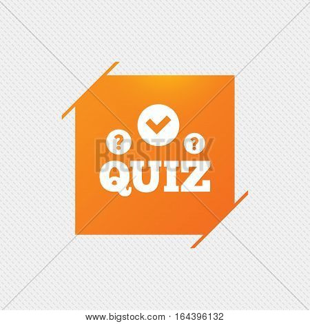 Quiz with check and question marks sign icon. Questions and answers game symbol. Orange square label on pattern. Vector