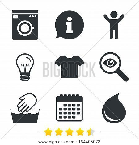 Wash machine icon. Hand wash. T-shirt clothes symbol. Laundry washhouse and water drop signs. Not machine washable. Information, light bulb and calendar icons. Investigate magnifier. Vector