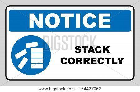 Mandatory Stack Correctly Sign. Information mandatory symbol in blue circle isolated on white. Vector illustration. Notice label