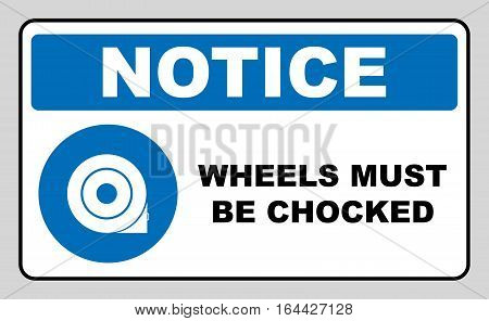 Wheels must be chocked before loading and unloading.Notice.Text for the driver of the car or repair technician mechanic. Vector information mandatory symbol in blue circle isolated on white.
