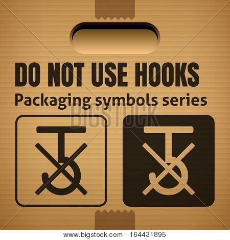 DO NOT USE HOOKS or USE NO HOOKS packaging symbol on a corrugated cardboard box. For use on cardboard boxes packages and parcels. Vector illustration