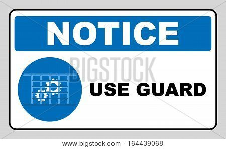 Use guard sign. Guards must be in place. Information mandatory symbol in blue circle isolated on white. Vector illustration. Notice label