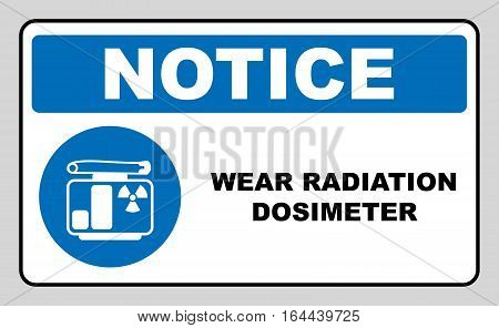 Wear your radiation dosimeter sign. Information mandatory symbol in blue circle isolated on white. Vector illustration. Notice label
