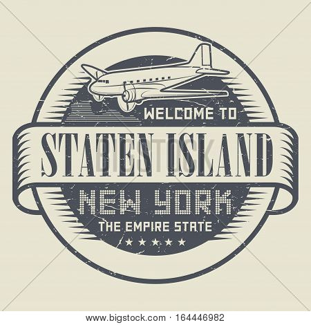 Grunge rubber stamp or tag with text Welcome to Staten Island New York vector illustration