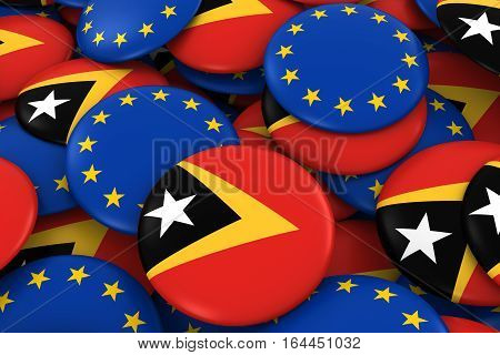 East Timor And Europe Badges Background - Pile Of Timorese And European Flag Buttons 3D Illustration