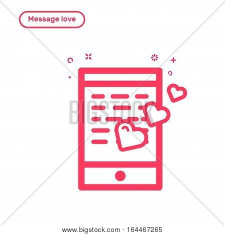 Vector illustration of icon concept message with love in flat bold line style. Valentines day graphic design pink phone with hearts. Outline object.