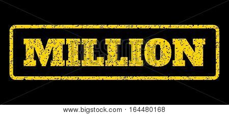 Yellow rubber seal stamp with Million text. Vector caption inside rounded rectangular shape. Grunge design and dirty texture for watermark labels. Horisontal sticker on a blue background.