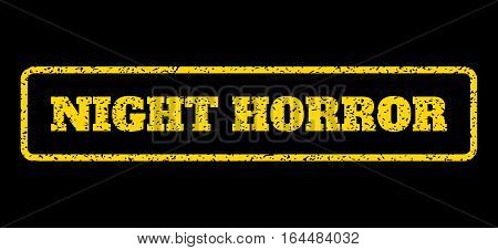 Yellow rubber seal stamp with Night Horror text. Vector tag inside rounded rectangular banner. Grunge design and dust texture for watermark labels. Horisontal emblem on a blue background.
