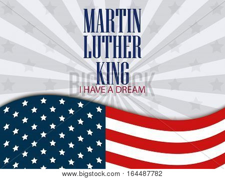 Martin Luther King Day. I Have A Dream. The Text With The American Flag. Vector Illustration.