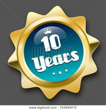 10 years seal or icon with crown symbol. Glossy golden seal or button with stars and turquoise color.