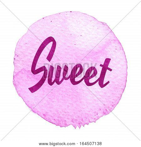 Pink, Purple Watercolor Circle With Word Sweet Isolated On A White Background.