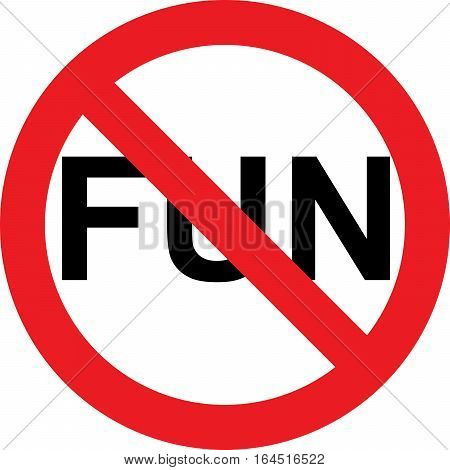 No fun allowed sign on a white background