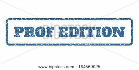 Cobalt Blue rubber seal stamp with Prof Edition text. Vector tag inside rounded rectangular frame. Grunge design and unclean texture for watermark labels. Horisontal emblem on a white background.
