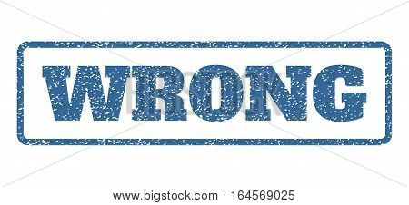 Cobalt Blue rubber seal stamp with Wrong text. Vector caption inside rounded rectangular banner. Grunge design and dust texture for watermark labels. Horisontal sign on a white background.