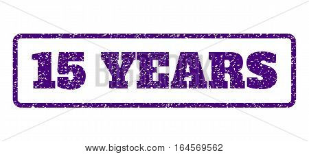 Indigo Blue rubber seal stamp with 15 Years text. Vector caption inside rounded rectangular shape. Grunge design and dirty texture for watermark labels. Horisontal sign on a white background.