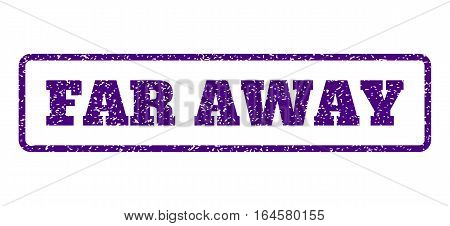 Indigo Blue rubber seal stamp with Far Away text. Vector tag inside rounded rectangular banner. Grunge design and scratched texture for watermark labels. Horisontal emblem on a white background.
