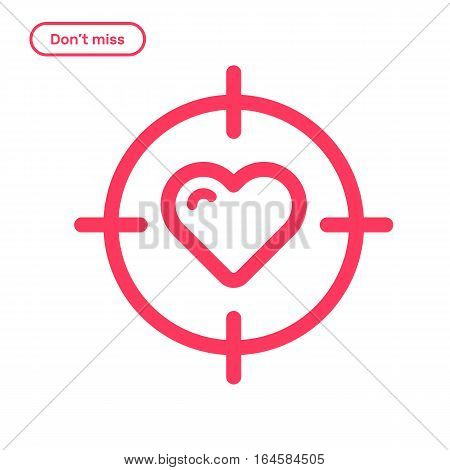 Vector illustration of icon concept do not miss in flat bold line style. Valentines day graphic design pink target aim sign with heart in the center. Outline object.