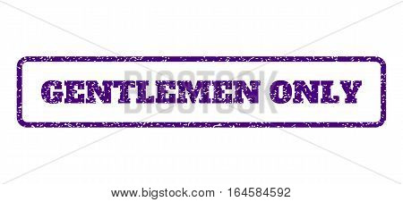 Indigo Blue rubber seal stamp with Gentlemen Only text. Vector caption inside rounded rectangular frame. Grunge design and scratched texture for watermark labels.