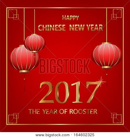 Postcard Chinese New Year Lanterns and golden letters. The Year of Rooster 2017. Vector