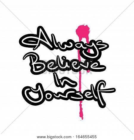 Inspirational quote always believe in yourself design
