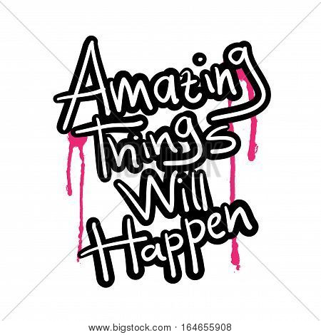 Inspirational quote typography design / Amazing things will happen