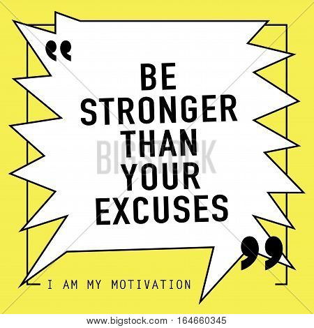 Motivation concept motivational quote poster design / Be stronger than your excuses