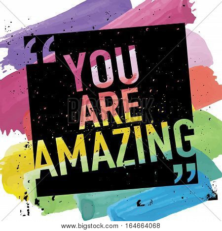 You Are Amazing / Inspirational quote typography vector design