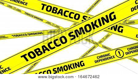 Tobacco smoking. Chronic dependence. Yellow warning tapes. Yellow warning tapes with inscription