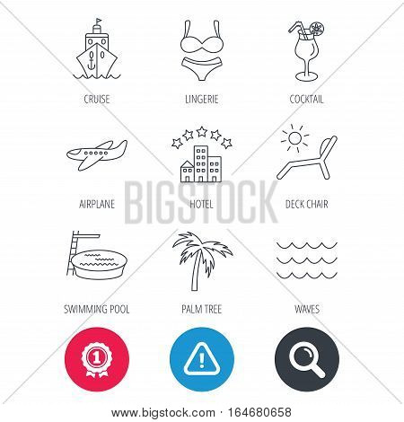 Achievement and search magnifier signs. Cruise, waves and cocktail icons. Hotel, palm tree and swimming pool linear signs. Airplane, deck chair and lingerie flat line icons. Hazard attention icon