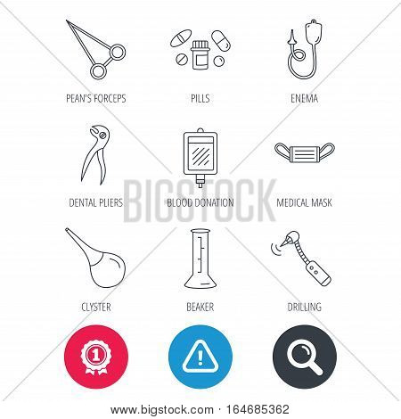 Achievement and search magnifier signs. Medical mask, blood and dental pliers icons. Pills, drilling tool and clyster linear signs. Enema, lab beaker and forceps flat line icons. Hazard attention icon