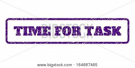 Indigo Blue rubber seal stamp with Time For Task text. Vector message inside rounded rectangular shape. Grunge design and dust texture for watermark labels. Horisontal emblem on a white background.