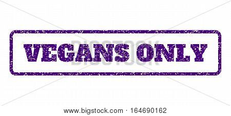 Indigo Blue rubber seal stamp with Vegans Only text. Vector caption inside rounded rectangular banner. Grunge design and dust texture for watermark labels. Horisontal sign on a white background.