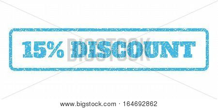 Light Blue rubber seal stamp with 15 Percent Discount text. Vector tag inside rounded rectangular banner. Grunge design and scratched texture for watermark labels.