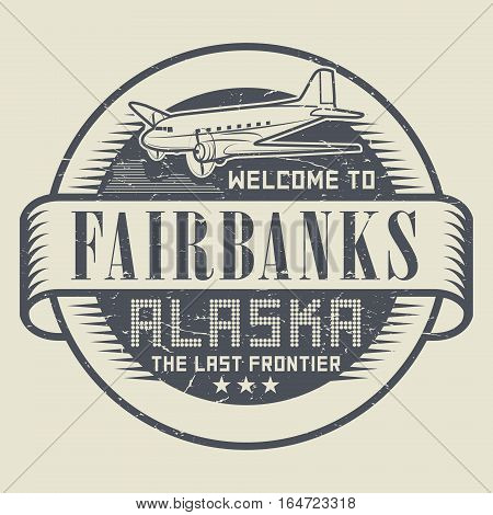 Grunge rubber stamp or tag with text Welcome to Fairbanks Alaska vector illustration
