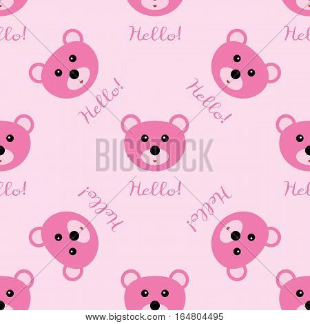 Seamless texture bear head and the text Hello! Repeating pink pattern. Template for children's clothing and bedding.