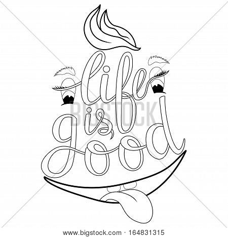 Lettering -life is good design elements for adult coloring book outline. Vector illustration