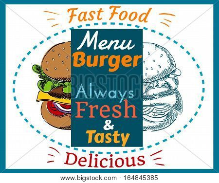 Fast Food Menu, Burger, Always Fresh and Tasty, Delicious, Hand Drawn, Color and Uncolored, Cover, Poster, Vector Illustration EPS 10