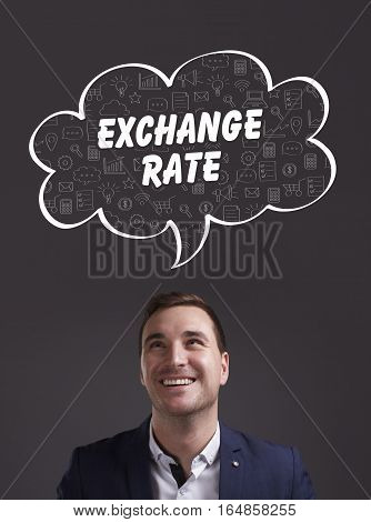 Business, Technology, Internet And Marketing. Young Businessman Thinking About: Exchange Rate